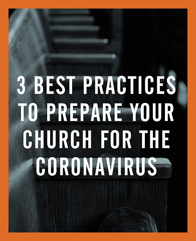 3 Best Practices to Prepare Your Church for the Coronavirus