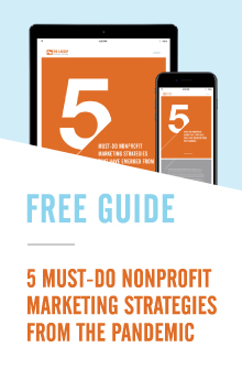 5 Must-Do Non-Profit Marketing Strategies From the Pandemic.
