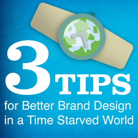 3 Tips for Better Brand Design in a Time-Starved World