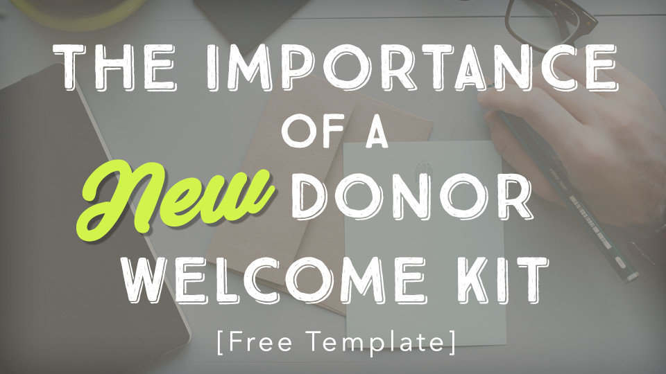 the importance of a new donor welcome kit free template the a group
