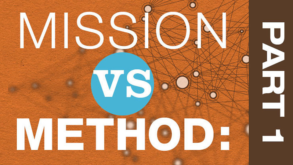 blog media mission vs method part 1