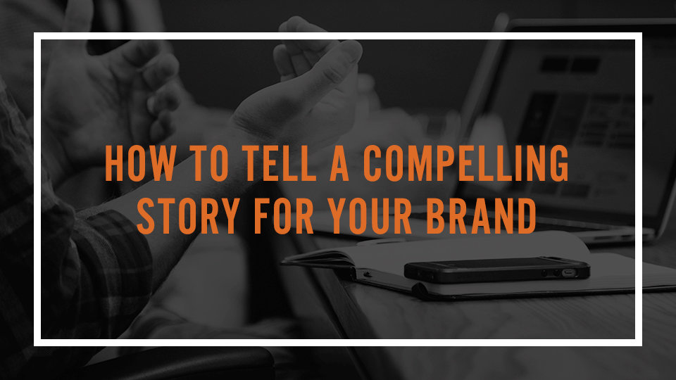 tag blog2019 header compellingstoryforyourbrand