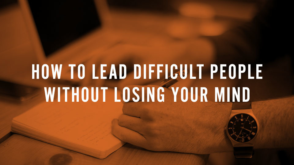 tag blog header howtoleaddifficultpeople